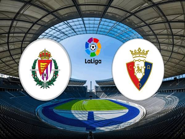 Soi kèo Valladolid vs Osasuna, 03h00 ngày 12/12