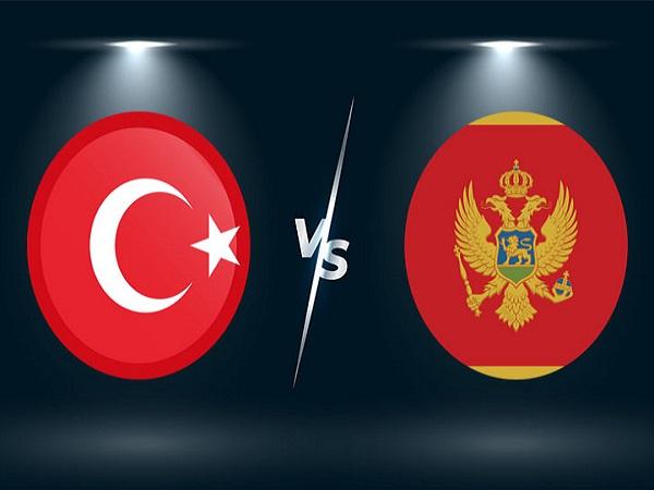 Soi kèo Thổ Nhĩ Kỳ vs Montenegro – 01h45 02/09, VL World Cup 2022